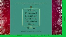 New Releases The Gospel Comes with a House Key: Practicing Radically Ordinary Hospitality in Our