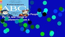 Trial New Releases  Reformation ABCs: The People, Places, and Things of the Reformation-from A to