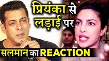Salman khans Reaction on Fight with Priyanka Chopra on BHARAT