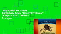 """Any Format For Kindle  Canterbury Tales: """"General Prologue"""", """"Knight s Tale"""", """"Miller s Prologue"""