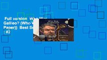 Full version  Who Was Galileo? (Who Was...? (Quality Paper))  Best Sellers Rank : #2