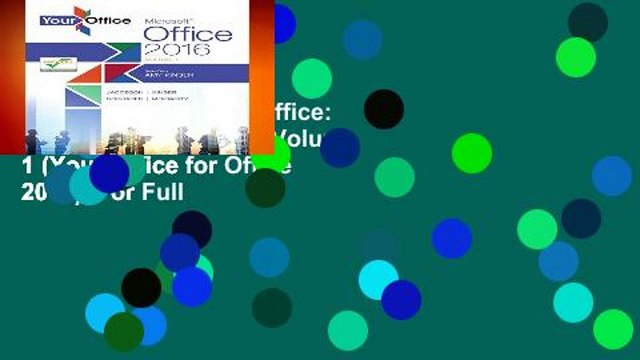New Releases Your Office: Microsoft Office 2016 Volume 1 (Your Office for Office 2016)  For Full