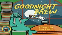 New Releases Goodnight Brew: A Parody for Beer People  For Full