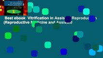 Best ebook  Vitrification in Assisted Reproduction (Reproductive Medicine and Assisted