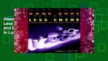 About For Books  More Guns, Less Crime: Understanding Crime and Gun Control Laws (Studies in Law