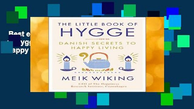 Best ebook  The Little Book of Hygge: Danish Secrets to Happy Living  Unlimited