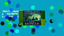New Releases White King and the Battle of America: The Endgame  Unlimited