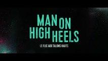 MAN ON HIGH HEELS  - Le Flic aux Talons Hauts  (2016) Trailer VOSTF - HD