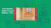 Full version  Legend of Zelda Encyclopedia Limited Edition, The ;  For Full