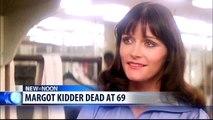 Margot Kidder qui a joué Loris Laine dans la saga Superman avec Christopher Reeve s'est suicidée