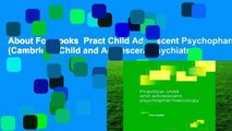 About For Books  Pract Child Adolescent Psychopharm (Cambridge Child and Adolescent Psychiatry)