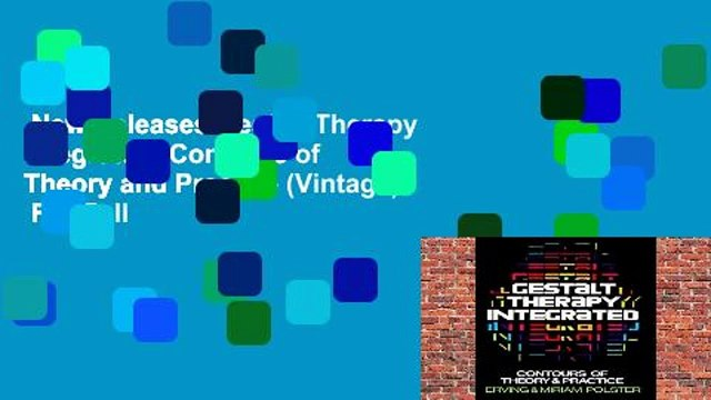 New Releases Gestalt Therapy Integrated: Contours of Theory and Practice (Vintage)  For Full