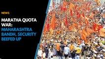 Maratha Quota War: Maharashtra Bandh, Security Beefed Up