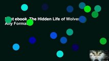 Best ebook  The Hidden Life of Wolves  Any Format