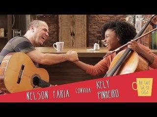 Um café lá em casa com Kely Pinheiro e Nelson Faria