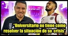 Fernando Egúsquiza analiza la crisis de Universitario de  Deportes