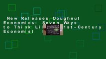 New Releases Doughnut Economics: Seven Ways to Think Like a 21st-Century Economist  Review
