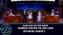Bake Off do The Noite (09/08/2018) - Murilo Couto Vs Léo Lins - Parte 1 | SBT