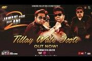Tillay Wale Jooti - Jawani Phir Nahi Ani - 2 - HD 2018