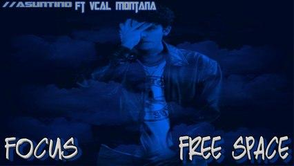 Asuntino Ft. Vcal Montana - Focus