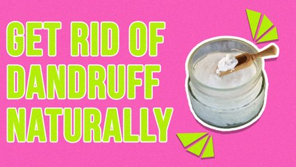How To Get Rid Of Dandruff Naturally