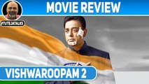 Movie Review | Vishwaroopam 2 | Kamal Hassan | #TutejaTalks