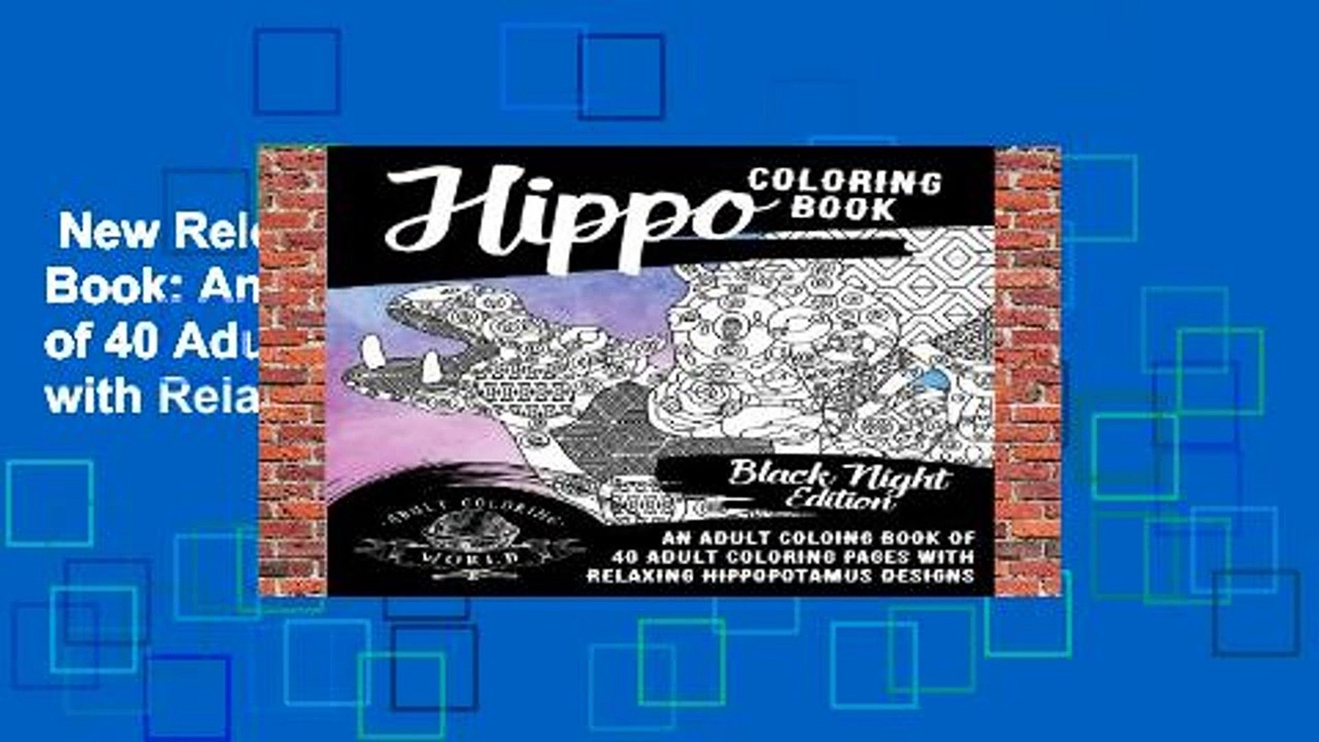 New Releases Hippo Coloring Book: An Adult Coloring Book of 40 Adult  Coloring Pages with Relaxing