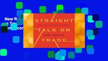 New Releases Straight Talk on Trade: Ideas for a Sane Economy  Unlimited