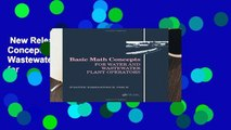 New Releases Basic Math Concepts: For Water and Wastewater Plant Operators (Mathematics for