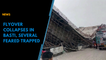 Under-construction flyover collapses in UP's Basti, several feared trapped