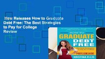 New Releases How to Graduate Debt Free: The Best Strategies to Pay for College  Review