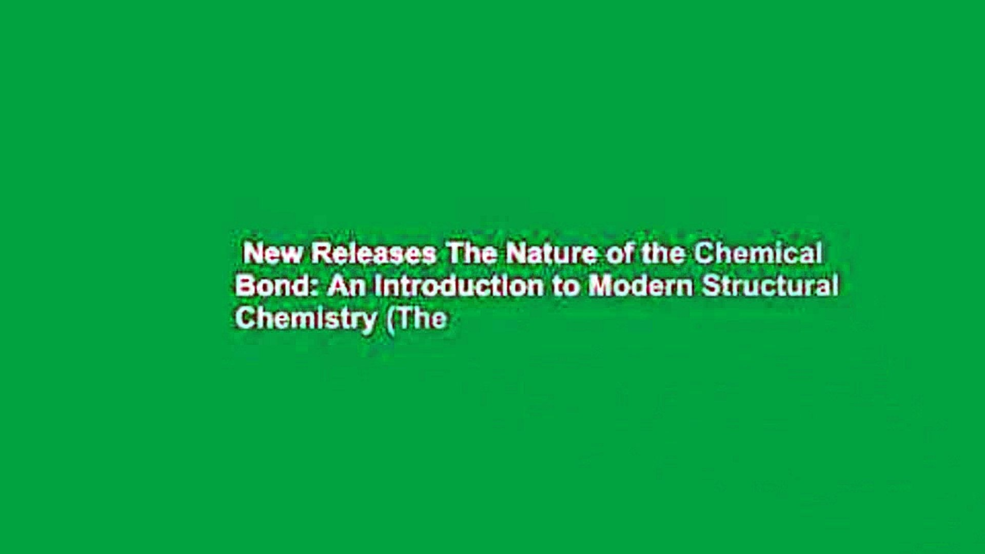 The Nature of the Chemical Bond An Introduction to Modern Structural Chemistry