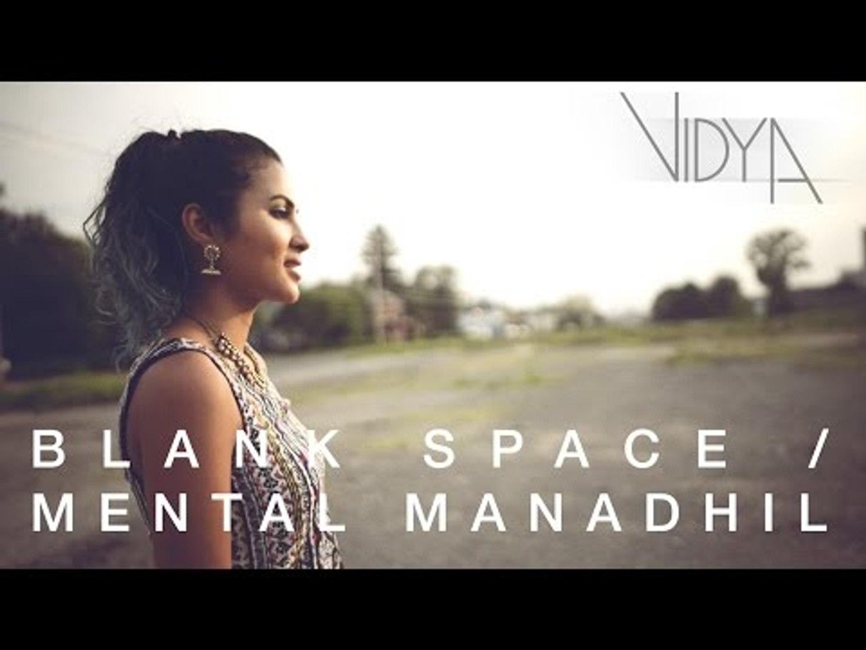 Taylor Swift - Blank Space - Mental Manadhil (Vidya Vox Mashup Cover) # Zili music company !