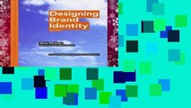 New Releases Designing Brand Identity: An Essential Guide for the Whole Branding Team  Any Format