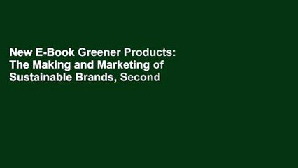 New E-Book Greener Products: The Making and Marketing of Sustainable Brands, Second Edition P-DF