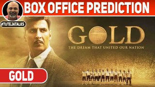 Gold | Box Office Prediction | Akshay Kumar | Mouni | #TutejaTalks