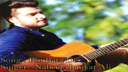 Koi Bata De | Nabeel Shaukat Ali | Sad Song