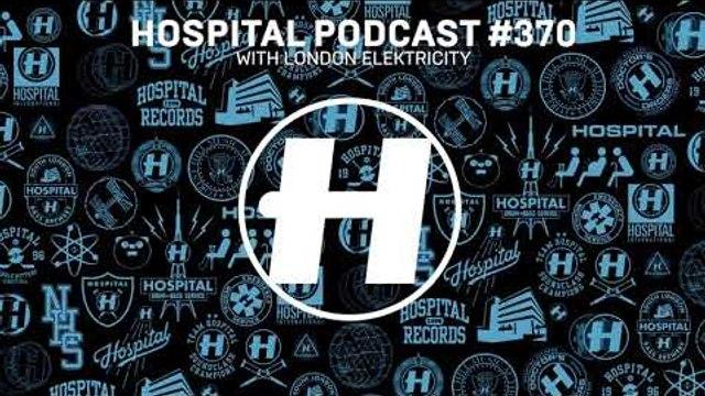 Hospital Records Podcast #370 with London Elektricity