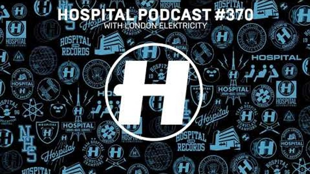 Hospital Records Podcast #370 with London Elektricity