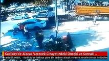 Kadıköy'de Alacak Verecek Cinayetindeki Önceki ve Sonraki Anlar Kamerada