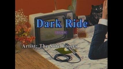 The Sore Losers - Dark Ride