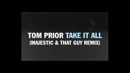 Tom Prior - Take It All