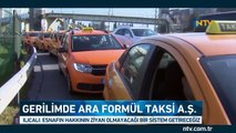 Taksi-Uber geriliminde ara formül: TAKSİ A.Ş.