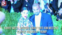 Kanye West Worried About Wife Kim Meeting Player President Trump