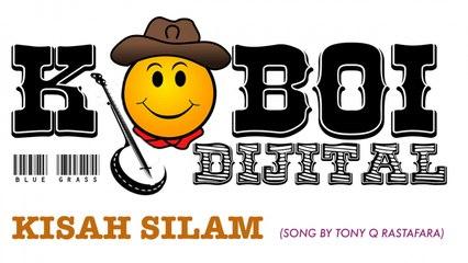 Koboi Dijital - Kisah Silam - composer : Tony Q Rastafara