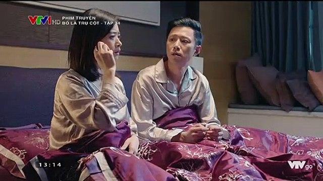 Phim Bố Là Trụ Cột tập 35 lồng tiếng trên VTV1, Bo La Tru Cot tap 34 long tieng tren VTV1