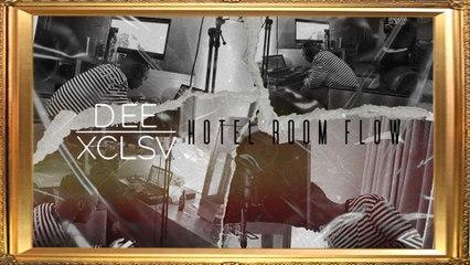 Dee Xclsv - Hotel Room Flow