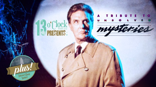 13 O'Clock Episode 96: A Tribute to Unsolved Mysteries - Part 1
