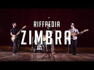 ZIMBRA I RIFFPEDIA #16