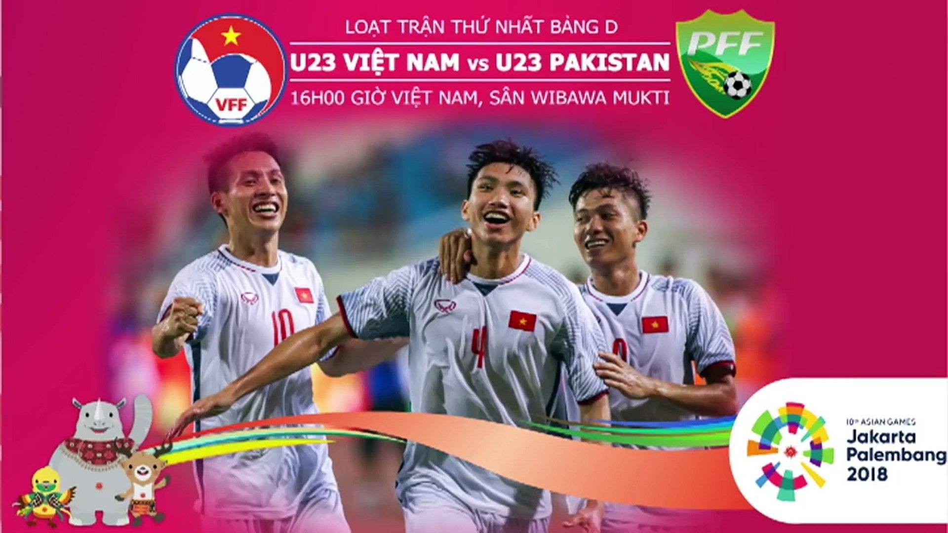 Dự đoán kết quả ASIAD 2018: U23 Việt Nam sẽ thắng đậm U23 Pakistan